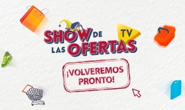 EL SHOW DE LAS OFERTAS VOLVERÁ
