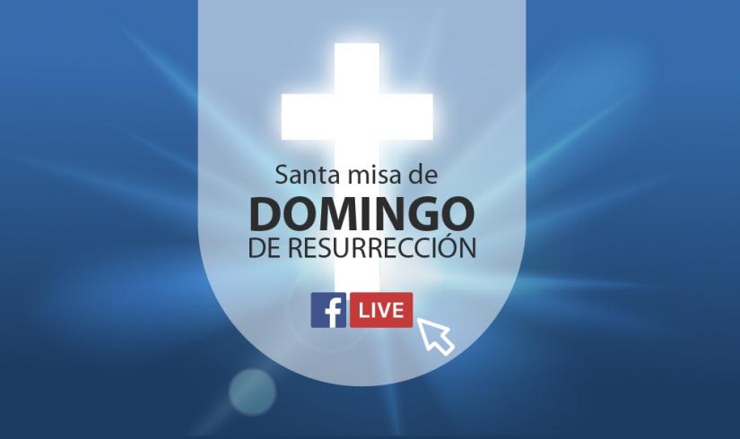 Santa Misa de Domingo de Resurección